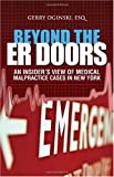 Beyond the ER Doors: an Insiders View of Medical Malpractice Cases in New York