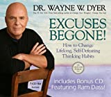 img - for Excuses Begone! How to Change Lifelong, Self-Defeating Thinking Habits [CD] [2009] Unabridged Ed. Dr. Wayne W. Dyer Dr., Ram Dass book / textbook / text book