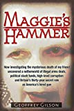 img - for Maggie's Hammer: How Investigating the Mysterious Death of My Friend Uncovered a Netherworld of Illegal Arms Deals, Political Slush Funds, High-Level ... Secret Role as America s Hired Gun book / textbook / text book