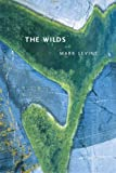 The Wilds (New California Poetry)