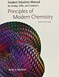 Student Solutions Manual for Oxtoby, Gillis and Campion's Principles of Modern Chemistry, Sixth Edition (0495112267) by David W. Oxtoby