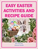 img - for Easy Easter Activities and Recipe Guide (Holiday Entertaining Book 21) book / textbook / text book