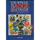 Official Badge Collector's Guide: From the 1890's to the 1980'sby Frank R. Setchfield