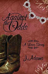 (FREE on 9/6) Against The Odds: A Love Story by J. Adams - http://eBooksHabit.com