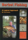 Barbel Fishing: A Logical Approach