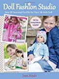 Doll Fashion Studio: Sew 20 Seasonal Outfits for Your 18-Inch Doll Amazon