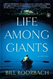 Life Among Giants: A Novel
