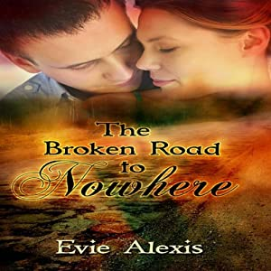 A Broken Road to Nowhere | [Evie Alexis]