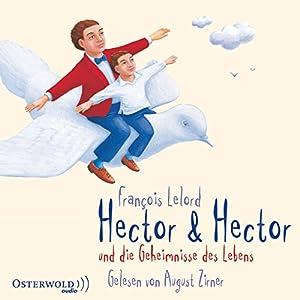 Hector & Hector und die Geheimnisse des Lebens Hörbuch