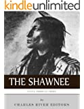 Native American Tribes: The History and Culture of the Shawnee