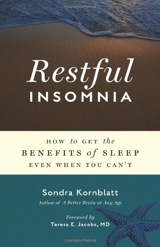 Restful Insomnia: How To Get The Benefits Of Sleep Even When You Can'T