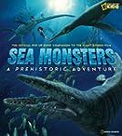 Sea Monsters: A Prehistoric Adventure...