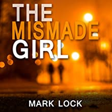 The Mismade Girl: Hal's Law Series, Book 2 Audiobook by Mark Lock Narrated by Paul Thornley