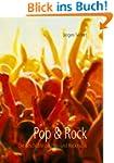 Pop & Rock: Die Geschichte der Pop- u...