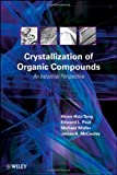 img - for Crystallization of Organic Compounds: An Industrial Perspective book / textbook / text book