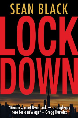 Like A Good Thriller? KND Brand New Thriller of The Week is Sean Black's Crime Fiction Thriller Lockdown: The First Ryan Lock Novel – 4.4 Stars on 19 Reviews & Just $3.82