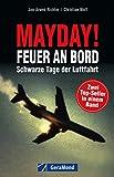 Flugunf�lle: Mayday! Feuer an Bord, Schwarze Tage der Luftfahrt. Luftfahrtexperten untersuchen Flugunf�lle, Notlandungen und Flugzeugabst�rze