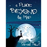 A Place Beyond The Map ~ Samuel Thews