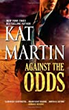 Against the Odds (The Raines of Wind Canyon) by Kat Martin (2012-12-18) by  Kat Martin; in stock, buy online here