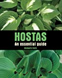 Hostas: An Essential Guide (Essential Guides) Richard Ford