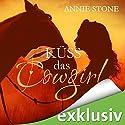 Küss das Cowgirl (Küss den Cowboy 2) Hörbuch von Annie Stone Gesprochen von: Nina Schöne