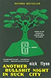Another Bullshit Night in Suck City: A Memoir [Paperback] [2005] (Author) Nick Flynn