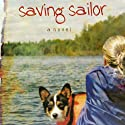 Saving Sailor: A Novel (       UNABRIDGED) by Renee Riva Narrated by Silvia Durham