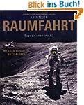 Abenteuer Raumfahrt: Expeditionen ins...