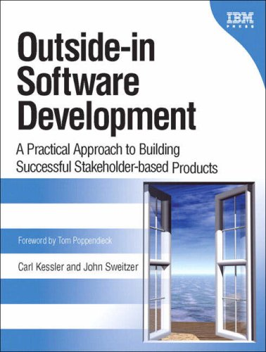 Outside-in Software Development: A Practical Approach to Building Successful Stakeholder-based Products, 1/e
