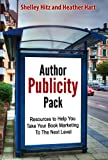 Author Publicity Pack: Resources to Help You Take Your Book Marketing To The Next Level (Book Marketing Success)