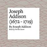 Joseph Addison (1672 - 1719) | Joseph Addison