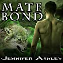 Mate Bond: Shifters Unbound, Book 7 (       UNABRIDGED) by Jennifer Ashley Narrated by Cris Dukehart