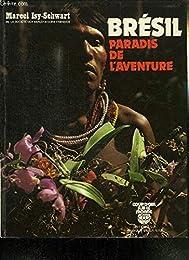 Brésil, paradis de l'aventure
