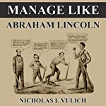 Manage Like Abraham Lincoln | Nicholas L. Vulich