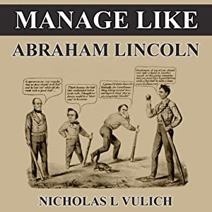 Manage Like Abraham Lincoln Audiobook