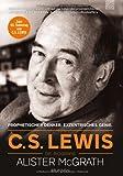 C. S. Lewis - Die Biografie: Prophetischer Denker. Exzentrisches Genie