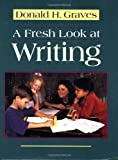img - for By Donald H. Graves - Fresh Look at Writing: 1st (first) Edition book / textbook / text book