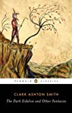 The Dark Eidolon and Other Fantasies (Penguin Classics)
