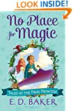 No Place For Magic (Tales of the Frog Princess Book 4)