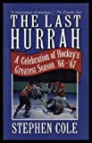 Last Hurrah: A Celebration of the End of Hockey (0140238085) by Cole, Stephen