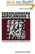 Soziologische Aufklärung, Bd.5, Konstruktivistische Perspektiven