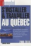 S'installer et travailler au Québec 2009-2010...
