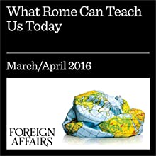 What Rome Can Teach Us Today Other by Michael Fontaine Narrated by Kevin Stillwell