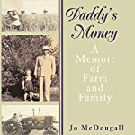 Daddy's Money: A Memoir of Farm and Family | Jo McDougall