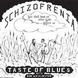 Schizofrenia by Taste of Blues (2013-08-03)