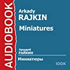 Miniatures [Russian Edition] | Livre audio Auteur(s) : Arkady Rajkin Narrateur(s) : Arkady Rajkin