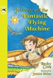 Jeremy and the Fantastic Flying Machine (Orca Echoes)
