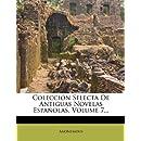 Colección Selecta De Antiguas Novelas Españolas, Volume 7... (Spanish Edition)
