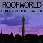 Roofworld | [Christopher Fowler]
