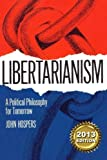 Libertarianism: A Political Philosophy for Tomorrow